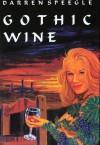 Gothic Wine - Darren Speegle