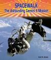 Spacewalk: The Astounding Gemini 4 Mission - Carl R. Green
