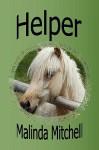 Helper - Malinda Mitchell, Neal Wooten