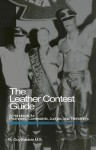 Leather Contest Guide: A Handbook for Promoters, Contestants, Judges and Titleholders - Guy Baldwin