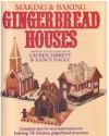 Making and Baking Gingerbread Houses - Lauren Jarrett, Nancy Nagle