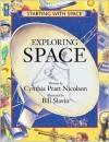Exploring Space - Cynthia Pratt Nicolson, Bill Slavin