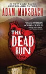 The Dead Run: A Novel (Jess Galvan) - Adam Mansbach