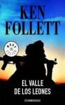 El Valle De Los Leones - Ken Follett