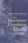 Harriman Expedition to Alaska: Encountering the Tlingit and Eskimo in 1899 - George Bird Grinnell