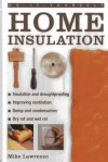 Do-It-Yourself: Home Insulation: A Practical Guide to Insulating and Draughtproofing Your Home, as Well as Improving Ventilation - Mike Lawrence