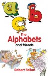 The Alphabets and Friends - Robert Fallon