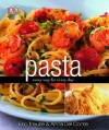 Pasta Every Way for Every Day - Eric Treuille, Anna Del Conte