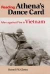Reading Athena's Dance Card: Men Against Fire in Vietnam - Russell W. Glenn