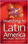 Investing in Latin America Best Stocks Best Funds - Michael Molinski, Michael Molinsky