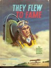 They Flew to Fame - Robert Sidney Bowen