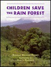 Children Save the Rain Forest - Dorothy Hinshaw Patent, Dan L. Perlman