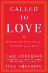 Called to Love: Approaching John Paul II's Theology of the Body - Carl Anderson, Jose Granados