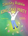 Timothy Hubble and the King Cake Party - Anita C. Prieto, Virginia Howard