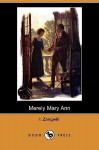 Merely Mary Ann (Dodo Press) - I. Zangwill