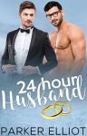 24 Hour Husband - Parker Elliot