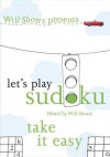 Will Shortz Presents Let's Play Sudoku: Take It Easy - Will Shortz