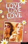 Love, Love, Love - Mike Bartlett