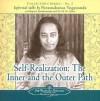 Self Realization: The Inner & Outer Path: An Informal Talk (Collector's Series #5) - Paramahansa Yogananda, Rajarsi Janakananda, M.W. Lewis