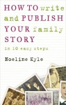 How to Write and Publish Your Family Story - Noeline Kyle