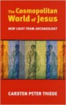The Cosmopolitan World of Jesus - Carsten Peter Thiede
