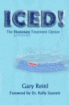 ICED! The Illusionary Treatment Option - Gary Reinl, Kelly Starrett