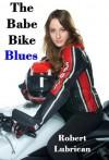 The Babe Bike Blues - Robert Lubrican, Lyric Powers