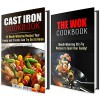 Mouth-Watering Recipes Cookbook Box Set: Over 40 Delicious Cast Iron and Wok Recipes To Spoil Your Friends and Family! (Quick and Easy Cookbook) - Rebecca Dwight, Jessica Meyer