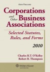 Corporations and Other Business Associations: 2010 Selected Statutes, Rules, And Forms (Statutory Supplement) - Okelley, Robert B. Thompson