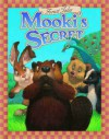 Mooki's Secret - Kari Smalley Gibson, Gary Smalley