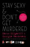 Stay Sexy & Don't Get Murdered - Karen Kilgariff