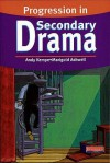 Progression in Secondary Drama - Andy Kempe