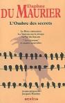 L'Ombre des Secrets - Daphne du Maurier, Jacques Baudou