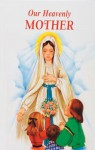 Our Heavenly Mother - Lawrence G. Lovasik