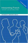 Interpreting French: Advanced Language Skills [With Cassettes and Handouts] - Margaret Lang