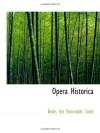 Opera Historica - Bede