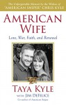 American Wife: A Memoir of Love, War, Faith, and Renewal - Taya Kyle, Jim DeFelice