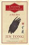 A Hero Born - Anna Holmwood, Jin Yong