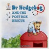 Dr Hedgehog and the Post Box Rescue by Jerry Mushin (2014-08-28) - Jerry Mushin