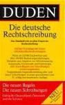 Duden: Die deutsche Rechtschreibung - Dudenredaktion, Günther Drosdowski, Matthias Wermke, Werner Scholze-Stubenrecht