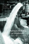 Introduction to Hydraulic Modelling - Paul Novak, Paul Samuels, Eric Valentine