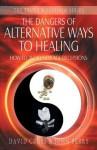 The Dangers of Alternative Ways to Healing - David Cross, John Berry