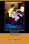 In the Mist of the Mountains (Illustrated Edition) (Dodo Press) - Ethel Turner