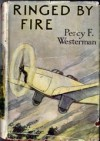Ringed by Fire - Percy F. Westerman