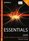 Essentials - OCR 21st Century Gcse Additional Applied Science. Revision Guide - John Beeby