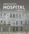 Hospitals and Clinics: Design and Innovation - Carles Broto