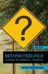 Beyond Feelings: A Guide to Critical Thinking - Vincent Ryan Ruggiero