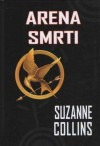 Arena smrti (The Hunger Games #1) - Suzanne Collins