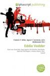 Eddie Vedder - Frederic P Miller, Agnes F Vandome, John McBrewster