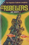The Rebellers - Jane Roberts